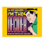 I'm The Decider – when my wife's not around