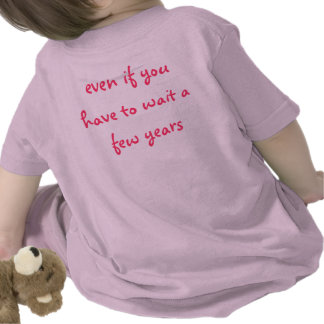 I m the girl of your dreams Baby T-Shirt