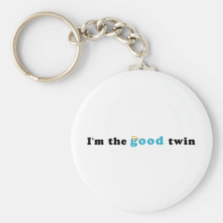 I m The Good Twin Keychains