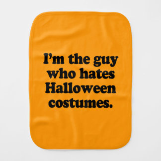 I M THE GUY WHO HATES HALLOWEEN COSTUMES BURP CLOTHS