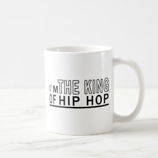 I m The King Of Hip Hop Coffee Mug