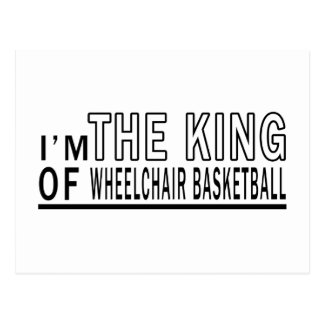 I m The King Of Wheelchair Basketball Postcards