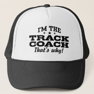 I'm The Track Coach That's Why Trucker Hat