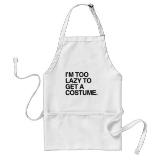 I M TOO LAZY TO GET A COSTUME APRON