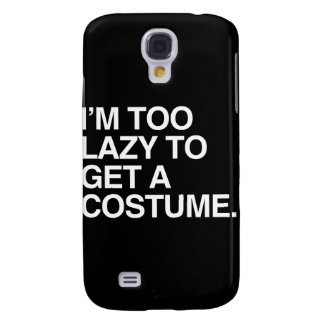 I M TOO LAZY TO GET A COSTUME SAMSUNG GALAXY S4 CASE