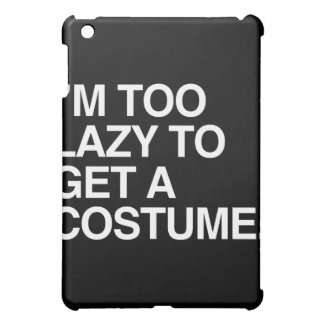 I M TOO LAZY TO GET A COSTUME COVER FOR THE iPad MINI