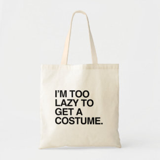 I M TOO LAZY TO GET A COSTUME - png Bags