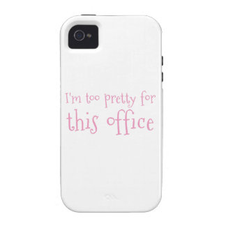 I m too pretty for this office iPhone 4 cases