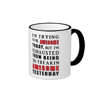 I m Trying to be Awesome Today Mug