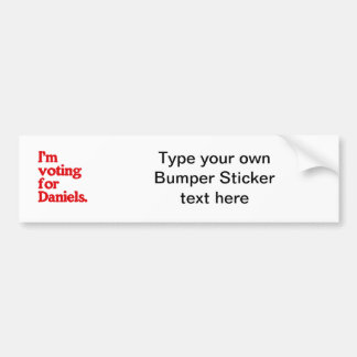 I M VOTING FOR DANIELS BUMPER STICKERS