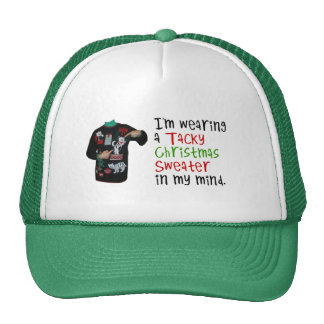 I m wearing a tacky Christmas sweater in my mind Trucker Hat