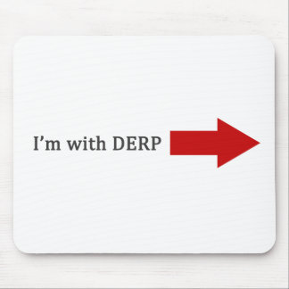 I m With DERP Mousepad
