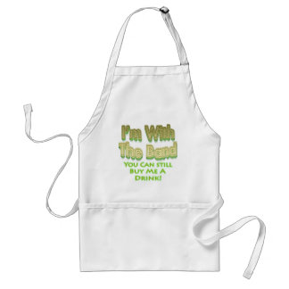 I m with the band you can still buy me a drink aprons