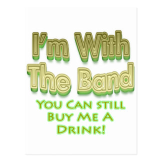 I m with the band you can still buy me a drink post card