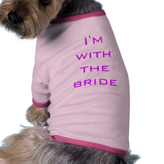 I m with the bride pet tee