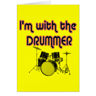 I M WITH THE DRUMMER GREETING CARDS