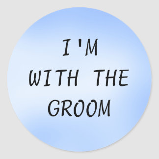 I M WITH THE GROOM - stickers