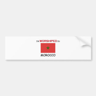 I m Worshiped In MOROCCO Bumper Stickers