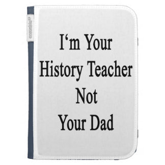 I m Your History Teacher Not Your Dad Kindle Covers