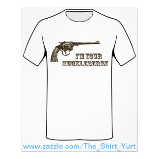 I m Your Huckleberry Western Gun Flyers