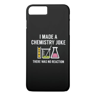 I Made A Chemistry Joke iPhone 7 Plus Case