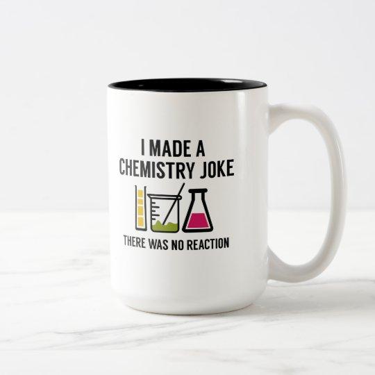 I Made A Chemistry Joke Two-Tone Coffee Mug