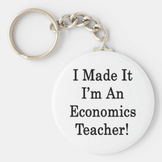 I Made It I'm An Economics Teacher Basic Round Button Key Ring