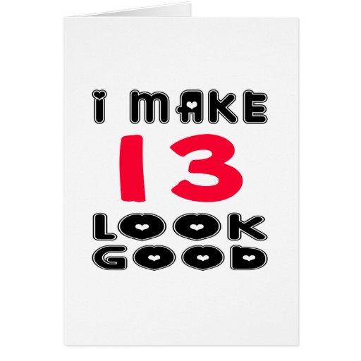 I Make 13 Look Good Card