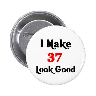 I make 37 look good 6 cm round badge