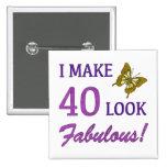 I Make 40 Look Fabulous! Pin