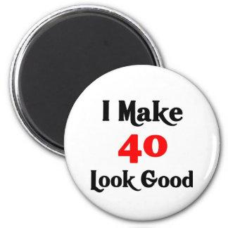 I make 40 look good magnet