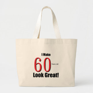 I Make 60 Years Old Look Great! Canvas Bags