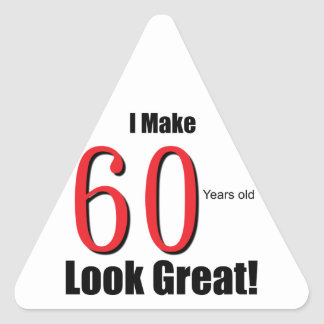 I Make 60 Years Old Look Great! Sticker