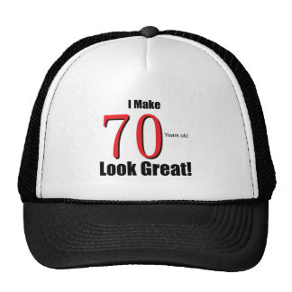 I Make 70 years old look Great! Cap
