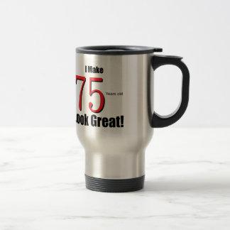 I Make 75 Years old Look Great! Travel Mug