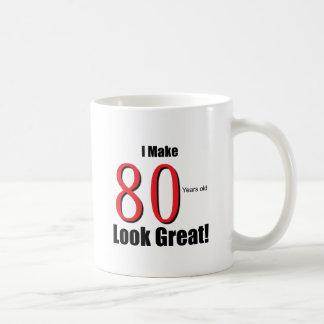 I Make 80 Years Old Look Great! Basic White Mug