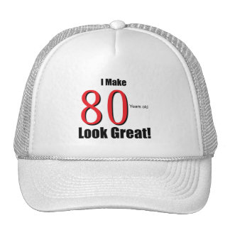 I Make 80 Years Old Look Great! Cap