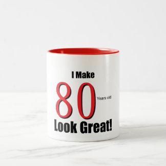 I Make 80 Years Old Look Great! Coffee Mugs