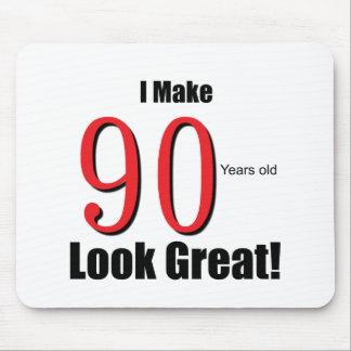 I make 90 Years old Look Great Mousepads