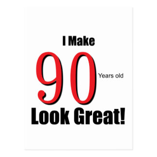 I make 90 Years old Look Great!! Postcard