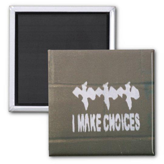 I Make Choices Square Magnet
