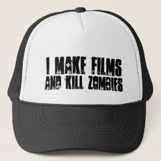 """I make films, and kill zombies"" hat"
