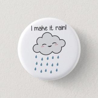 I Make It Rain Cute Storm Cloud 3 Cm Round Badge