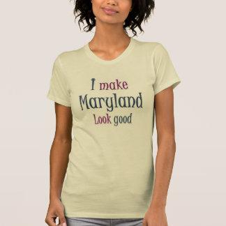 I make Maryland look good T-shirt