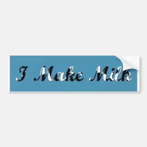 I Make Milk Bumper Sticker