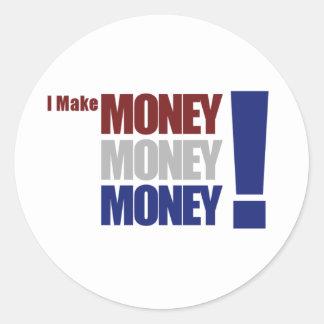 I Make Money! Round Sticker
