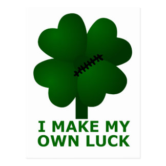 I Make My Own Luck Postcard