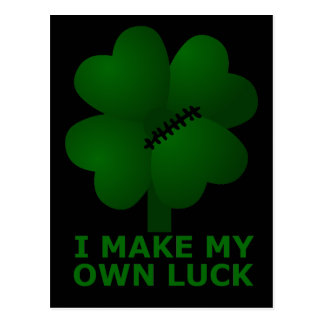 I Make My Own Luck Postcard