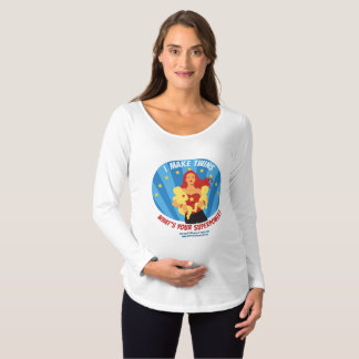 I Make Twins - What's Your Superpower? Maternity T-Shirt