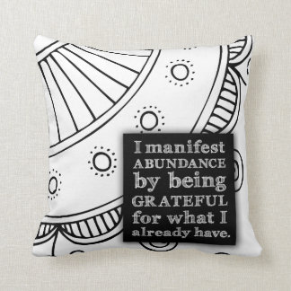 I Manifest Abundance By Being Grateful Affirmation Cushion